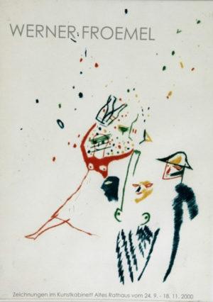 Ausstellungsplakat – Werner Froemel   Druck   Maße: 35 x 28 cm   Mindestgebot: 50 Euro